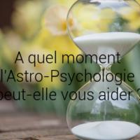 L'Astro-Psychologie, quand peut-elle vous aider ?