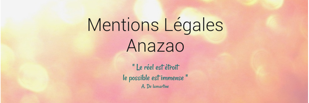mentions légales - Anazao